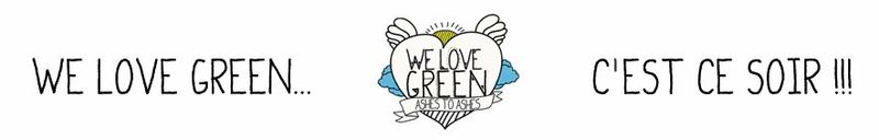 We love green ce soir